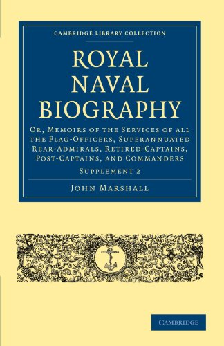Royal Naval Biography Supplement: Or, Memoirs of the Services of All the Flag-Officers, ...