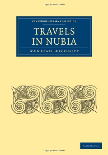 Travels in Nubia (Cambridge Library Collection - African Studies): Burckhardt, John Lewis