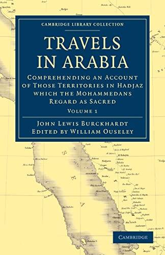 Travels in Arabia: JOHN LEWIS BURCKHARDT , EDITED BY WILLIAM OUSELEY