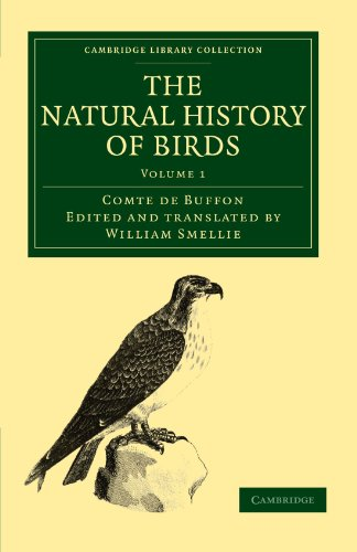 9781108022989: The Natural History of Birds: From the French of the Count de Buffon; Illustrated with Engravings, and a Preface, Notes, and Additions, by the ... Library Collection - Zoology) (Volume 1)