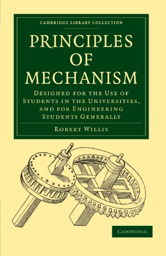 9781108023092: Principles of Mechanism: Designed for the Use of Students in the Universities, and for Engineering Students Generally (Cambridge Library Collection - Technology)