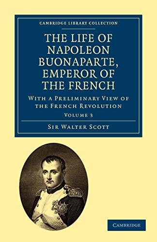The Life of Napoleon Buonaparte, Emperor of: Sir Walter Scott