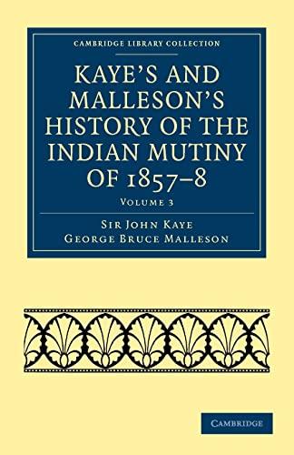 Kaye's and Malleson's History of the Indian: Sir John Kaye;