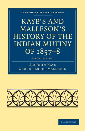 Kaye's and Malleson's History of the Indian