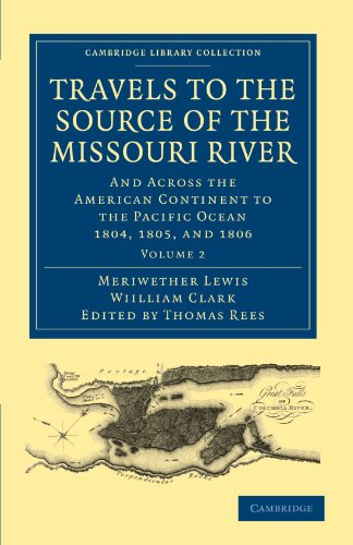 Travels to the Source of the Missouri River: And Across the American Continent to the Pacific Ocean...