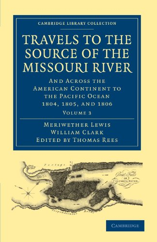 Travels to the Source of the Missouri: Lewis, Meriwether; Clark,