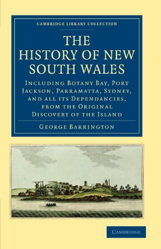 History Of New South Wales: Including Botany Bay, Port Jackson, Parramatta, Sydney, And All Its ...