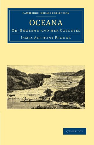 Oceana, or, England and her Colonies (Cambridge: James Anthony Froude