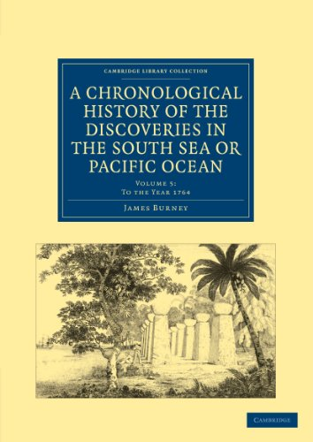 9781108024129: A Chronological History of the Discoveries in the South Sea or Pacific Ocean (Cambridge Library Collection - Maritime Exploration) (Volume 5)
