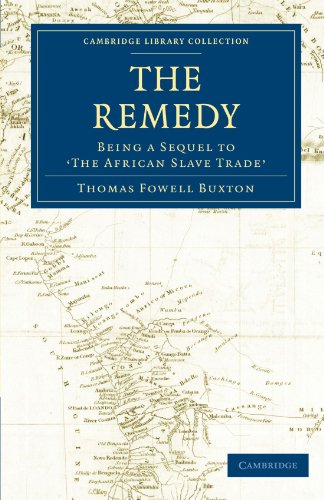 9781108024327: The Remedy: Being a Sequel to 'The African Slave Trade' (Cambridge Library Collection - Slavery and Abolition)