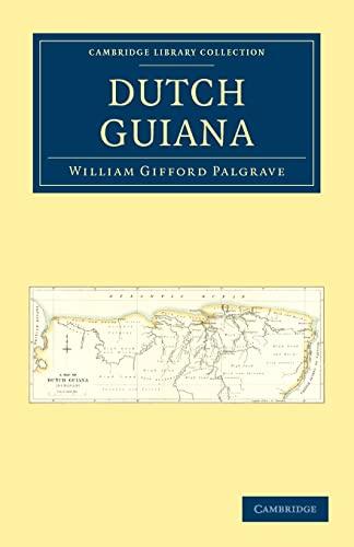 9781108024358: Dutch Guiana (Cambridge Library Collection - Latin American Studies)