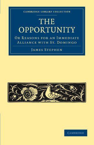 9781108024365: The Opportunity, or Reasons for an Immediate Alliance with St. Domingo (Cambridge Library Collection - Slavery and Abolition)
