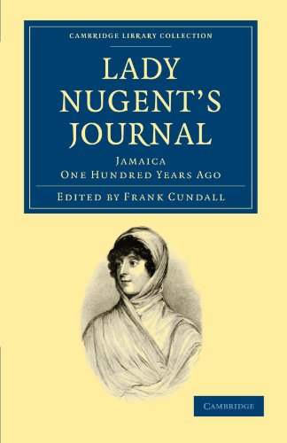 Lady Nugent's Journal: Jamaica One Hundred Years: Lady Maria Nugent