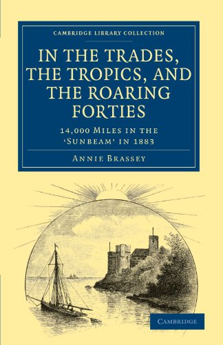 9781108024563: In the Trades, the Tropics, and the Roaring Forties: 14,000 Miles in the Sunbeam in 1883 (Cambridge Library Collection - Maritime Exploration)