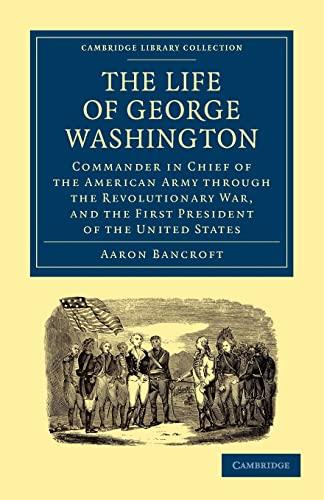 The Life of George Washington, Commander in: Aaron Bancroft