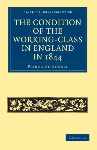 9781108025607: The Condition of the Working-Class in England in 1844: With Preface Written in 1892 (Cambridge Library Collection - British and Irish History, 19th Century)