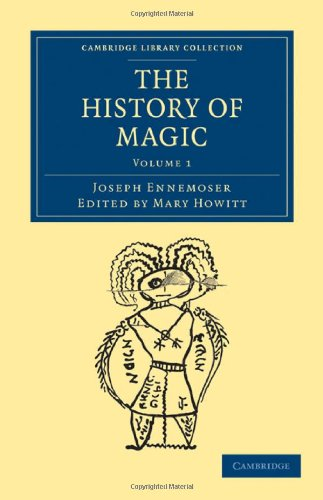9781108025614: The History of Magic (Cambridge Library Collection - Spiritualism and Esoteric Knowledge) (Volume 1)