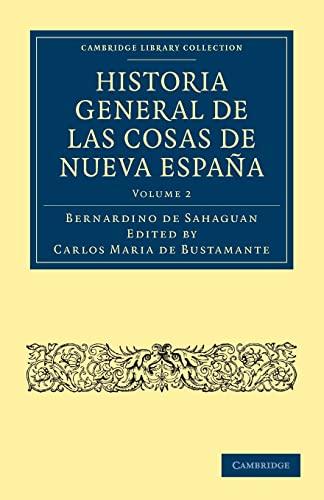 Historia General De Las Cosas De Nueva Espana: Bernardino de Sahag-n