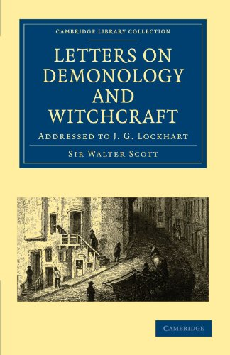 Letters on Demonology and Witchcraft: Addressed to: Sir Walter Scott