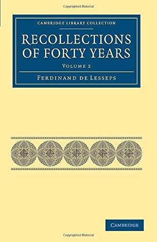 9781108026406: Recollections of Forty Years (Cambridge Library Collection - Technology) (Volume 2)