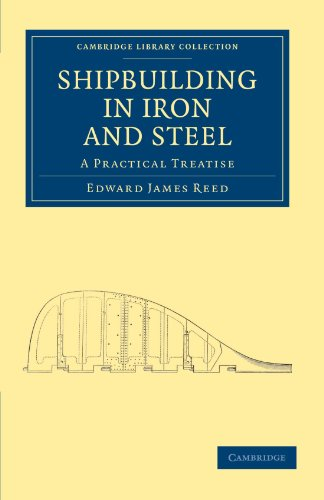 Shipbuilding in Iron and Steel: A Practical: Edward James Reed