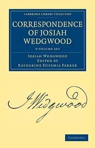 Correspondence of Josiah Wedgwood 3 Volume Set (Hardcover): Josiah Wedgwood