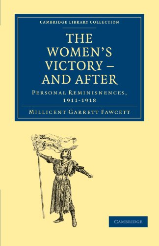 9781108026604: The Women's Victory - and After: Personal Reminiscences, 1911-1918 (Cambridge Library Collection - British and Irish History, 19th Century)