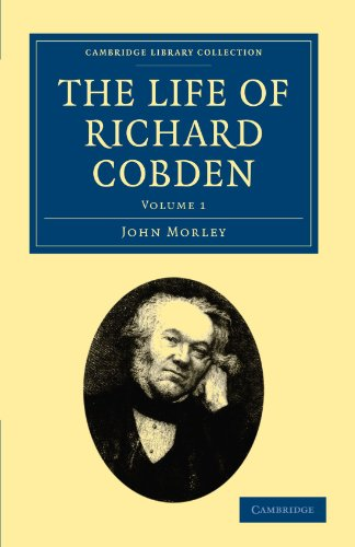 The Life of Richard Cobden: Volume 1 (Cambridge Library Collection - British and Irish History, 1...