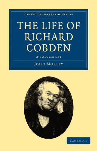 The Life of Richard Cobden 2 Volume Set: Morley, John