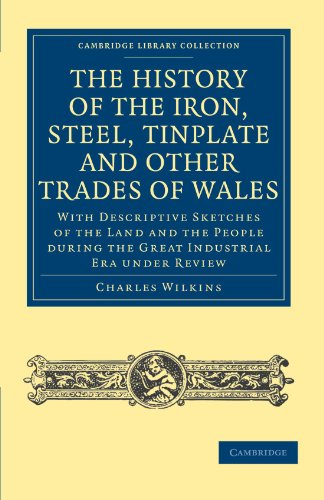9781108026932: The History of the Iron, Steel, Tinplate and Other Trades of Wales (Cambridge Library Collection - Technology)