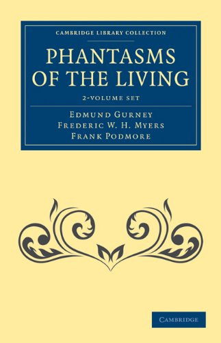 Phantasms of the Living 2 Volume Set (Cambridge Library Collection - Spiritualism and Esoteric ...