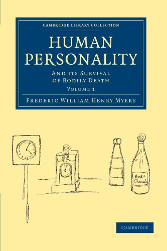 Human Personality: And its Survival of Bodily: Frederic William Henry