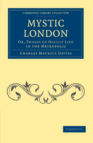Mystic London: Or, Phases of Occult Life in the Metropolis: Charles Maurice Davies