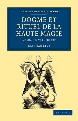 9781108027540: Dogme et Rituel de la Haute Magie 2 Volume Paperback Set (Cambridge Library Collection - Spiritualism and Esoteric Knowlege) (French Edition)