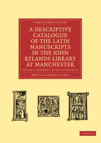 A Descriptive Catalogue of the Latin Manuscripts in the John Rylands Library at Manchester: ...