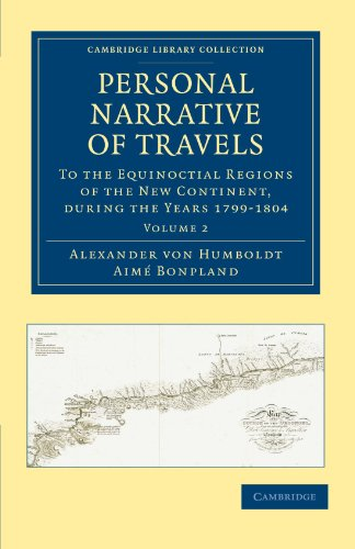 9781108027946: Personal Narrative of Travels to the Equinoctial Regions of the New Continent: During the Years 1799-1804 (Cambridge Library Collection - Latin American Studies) (Volume 2)