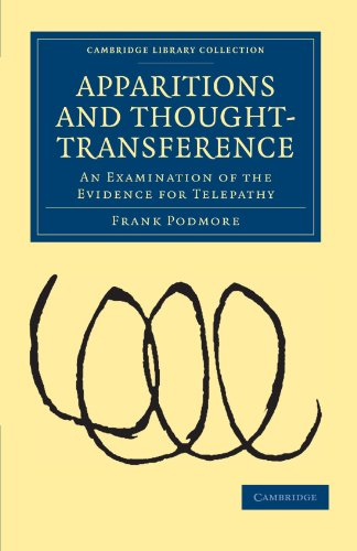 Apparitions and Thought-Transference: An Examination of the Evidence for Telepathy: Frank Podmore