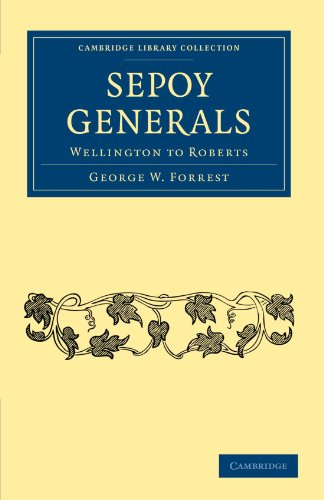 9781108028530: Sepoy Generals: Wellington to Roberts (Cambridge Library Collection - Naval and Military History)