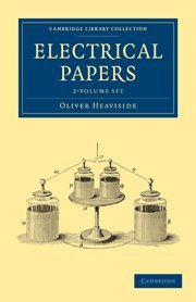9781108028585: Electrical Papers 2 Volume Set (Cambridge Library Collection - Technology)