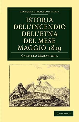 Istoria DellIncendio DellEtna Del Mese Maggio 1819: Carmelo Maravigna