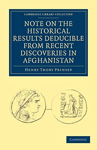 9781108028714: Note on the Historical Results Deducible from Recent Discoveries in Afghanistan (Cambridge Library Collection - South Asian History)