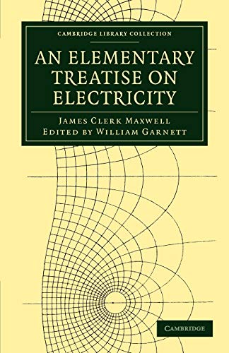 9781108028783: An Elementary Treatise on Electricity (Cambridge Library Collection - Physical Sciences)