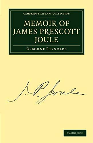 Memoir of James Prescott Joule: Osborne Reynolds