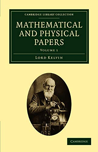 9781108028981: Mathematical and Physical Papers (Cambridge Library Collection - Physical Sciences) (Volume 1)