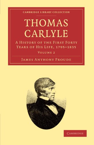 Thomas Carlyle 2 Volume Set: Thomas Carlyle: A History of the First Forty Years of his Life, 1795...