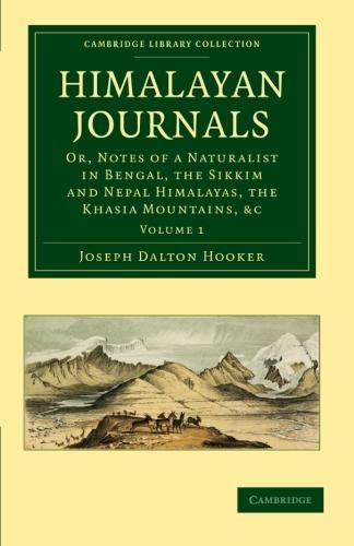 9781108029353: Himalayan Journals: Or, Notes of a Naturalist in Bengal, the Sikkim and Nepal Himalayas, the Khasia Mountains, etc.