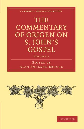 The Commentary of Origen on S. Johns Gospel: Origen