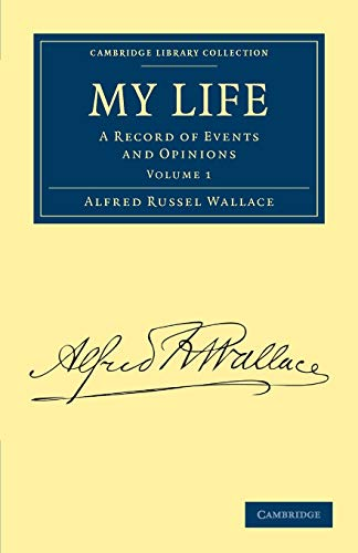 9781108029582: My Life: A Record of Events and Opinions (Cambridge Library Collection - Darwin, Evolution and Genetics) (Volume 1)