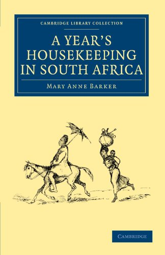 A Years Housekeeping in South Africa: Mary Anne Barker