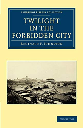 9781108029650: Twilight in the Forbidden City (Cambridge Library Collection - East and South-East Asian History)